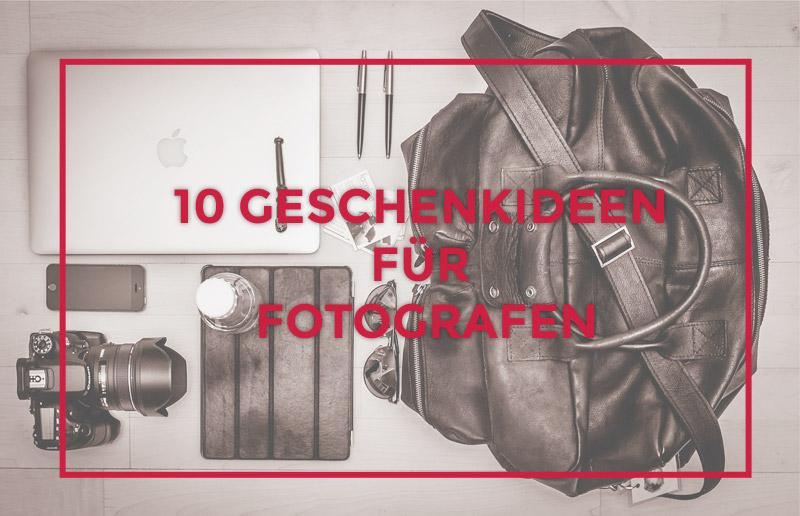 10 Geschenkideen für Fotografen