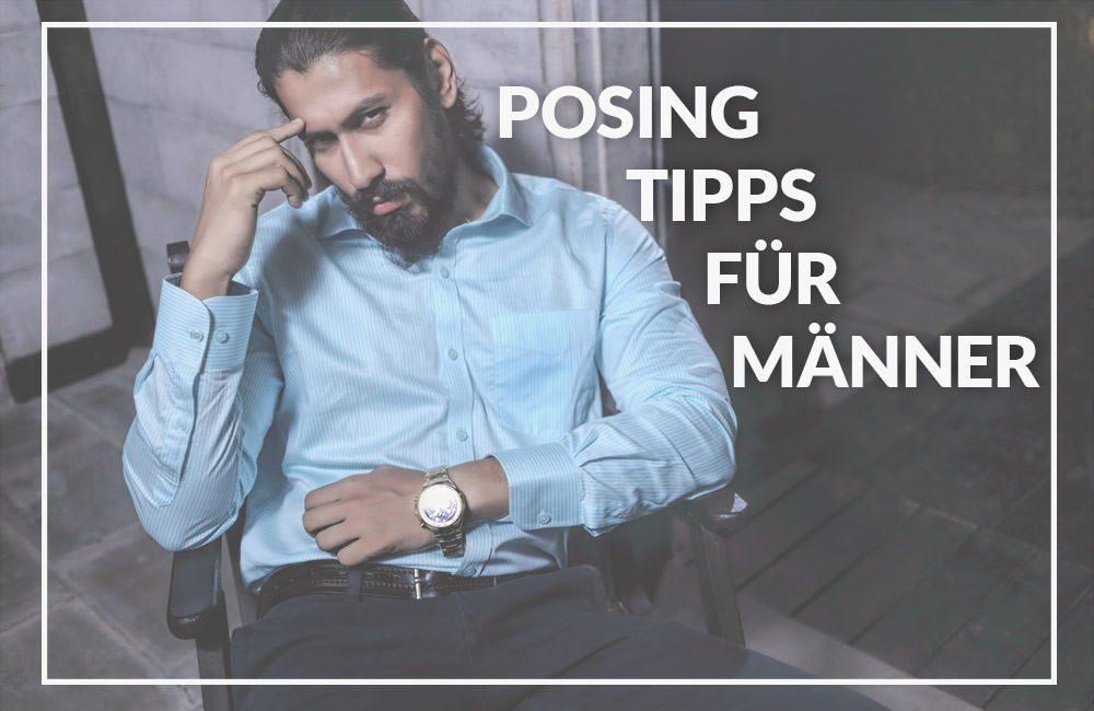 Posing Tipps für Männer