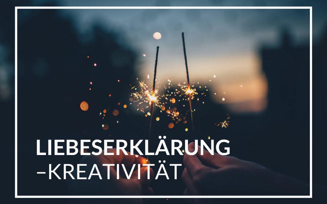 Liebeserklärung – Kreativität