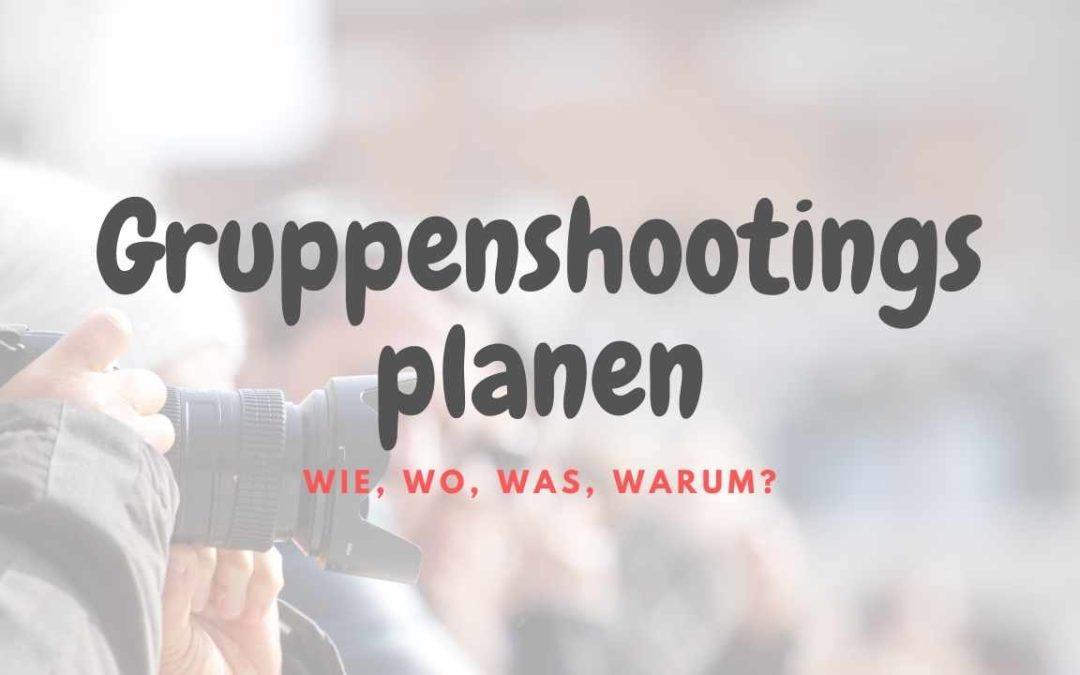 Richtig Gruppenshootings planen | Tipps & Tricks für das perfekte Shooting